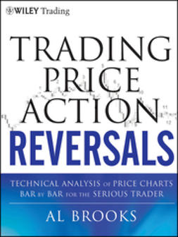 Brooks, Al - Trading Price Action Reversals: Technical Analysis of Price Charts Bar by Bar for the Serious Trader, ebook