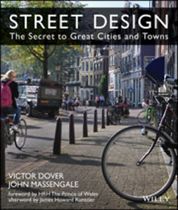 Dover, Victor - Street Design: The Secret to Great Cities and Towns, ebook