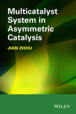 Zhou, Jian - Multicatalyst System in Asymmetric Catalysis, ebook