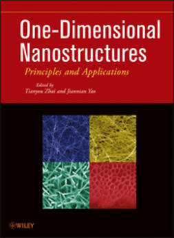 Zhai, Tianyou - One-Dimensional Nanostructures: Principles and Applications, ebook