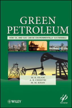 Islam, M. R. - Green Petroleum: How Oil and Gas Can Be Environmentally Sustainable, ebook