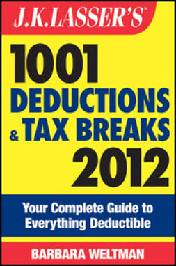 Weltman, Barbara - J.K. Lasser's 1001 Deductions and Tax Breaks 2012: Your Complete Guide to Everything Deductible, ebook