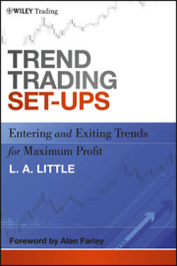 Little, L. A. - Trend Trading Set-Ups: Entering and Exiting Trends for Maximum Profit, e-bok
