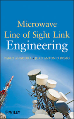 Angueira, Pablo - Microwave Line of Sight Link Engineering, ebook