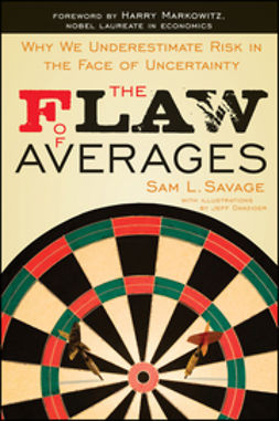 Savage, Sam L. - The Flaw of Averages: Why We Underestimate Risk in the Face of Uncertainty, ebook