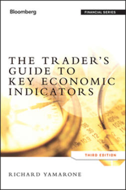 Yamarone, Richard - The Trader's Guide to Key Economic Indicators, e-kirja