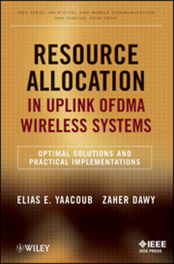 Dawy, Zaher - Resource Allocation in Uplink OFDMA Wireless Systems: Optimal Solutions and Practical Implementations, e-kirja