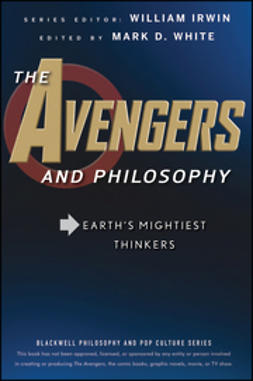 Irwin, William - The Avengers and Philosophy: Earth's Mightiest Thinkers, e-bok