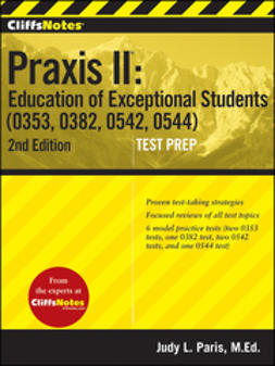 Paris, Judy L. - CliffsNotes Praxis II Education of Exceptional Students (0353, 0382, 0542, 0544), e-kirja