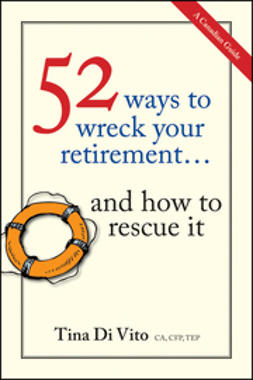 Vito, Tina Di - 52 Ways to Wreck Your Retirement: ...And How to Rescue It, ebook
