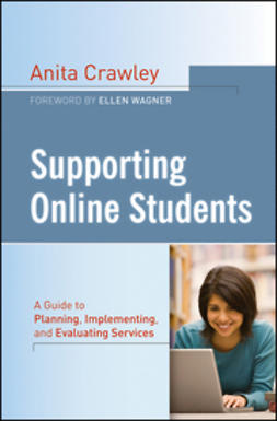 Crawley, Anita - Supporting Online Students: A Practical Guide to Planning, Implementing, and Evaluating Services, ebook