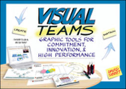 Sibbet, David - Visual Teams: Graphic Tools for Commitment, Innovation, and High Performance, ebook