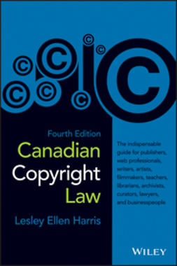 Harris, Lesley Ellen - Canadian Copyright Law, Fourth Edition, ebook