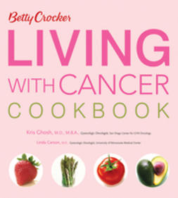 Ghosh, Kris - Betty Crocker Living with Cancer Cookbook, ebook