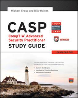 Gregg, Michael - CASP CompTIA Advanced Security Practitioner Study Guide: Exam CAS-001, ebook