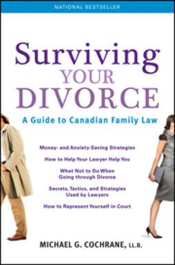 Cochrane, Michael G. - Surviving Your Divorce: A Guide To Canadian Family Law, e-bok