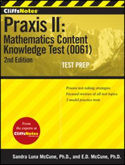 McCune, Ennis Donice - CliffsNotes Praxis II: Mathematics Content Knowledge Test (0061), e-kirja