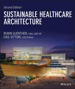 Guenther, Robin - Sustainable Healthcare Architecture, ebook