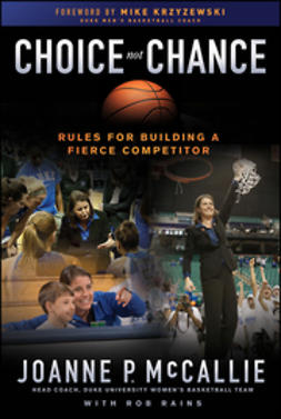 Krzyzewski, Mike - Choice Not Chance: Rules for Building a Fierce Competitor, ebook