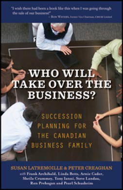 Latremoille, Susan - Who Will Take Over the Business: Succession Planning for the Canadian Business Family, ebook