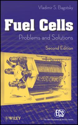 Bagotsky, Vladimir S. - Fuel Cells: Problems and Solutions, ebook