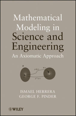 Herrera, Ismael - Mathematical Modeling in Science and Engineering: An Axiomatic Approach, ebook