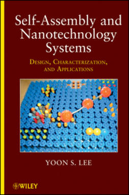 Lee, Yoon S. - Self-Assembly and Nanotechnology Systems: Design, Characterization, and Applications, ebook