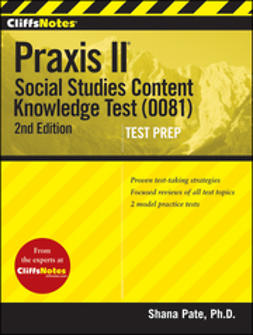 Pate, Shana - CliffsNotes Praxis II: Social Studies Content Knowledge (0081), ebook
