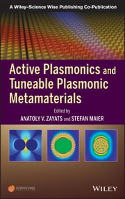 Zayats, Anatoly V. - Active Plasmonics and Tuneable Plasmonic Metamaterials, ebook