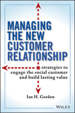 Gordon, Ian - Managing the New Customer Relationship: Strategies to Engage the Social Customer and Build Lasting Value, ebook