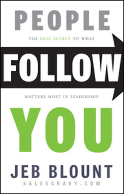 Blount, Jeb - People Follow You: The Real Secret to What Matters Most in Leadership, ebook