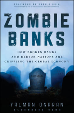 Onaran, Yalman - Zombie Banks: How Broken Banks and Debtor Nations Are Crippling the Global Economy, e-kirja
