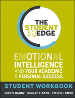 Book, Howard E. - The Student EQ Edge: Emotional Intelligence and Your Academic and Personal Success: Student Workbook, e-kirja