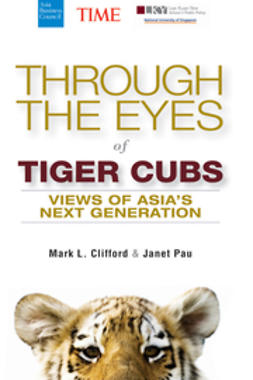 Clifford, Mark L. - Through the Eyes of Tiger Cubs: Views of Asia's Next Generation, e-kirja