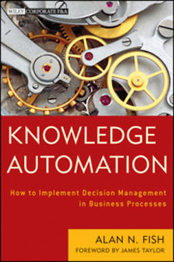 Fish, Alan N. - Knowledge Automation: How to Implement Decision Management in Business Processes, ebook
