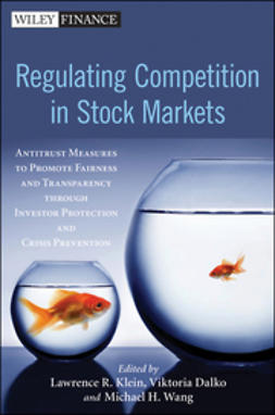 Klein, Lawrence - Regulating Competition in Stock Markets: Antitrust Measures to Promote Fairness and Transparency through Investor Protection and Crisis Prevention, ebook