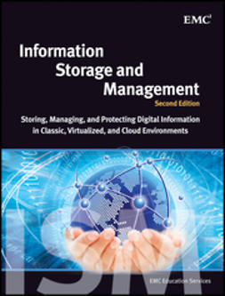 - Information Storage and Management: Storing, Managing, and Protecting Digital Information in Classic, Virtualized, and Cloud Environments, ebook