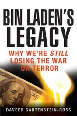 Gartenstein-Ross, Daveed - Bin Laden's Legacy: Why We're Still Losing the War on Terror, e-bok