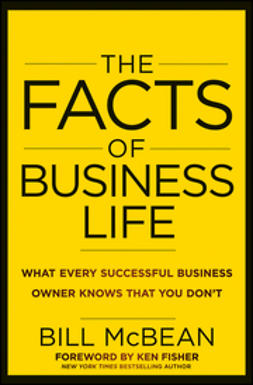 McBean, Bill - The Facts of Business Life: What Every Successful Business Owner Knows that You Dont, ebook