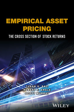 Bali, Turan G. - Empirical Asset Pricing: The Cross Section of Stock Returns, ebook
