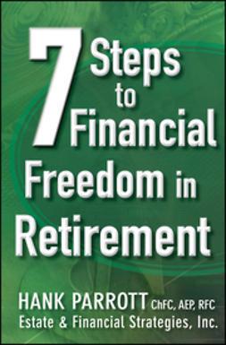 Parrot, Hank - Seven Steps to Financial Freedom in Retirement, e-kirja