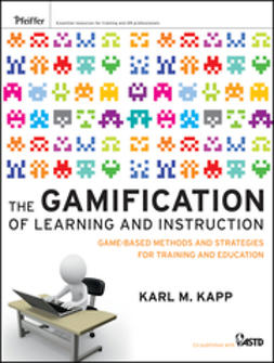Kapp, Karl M. - The Gamification of Learning and Instruction: Game-based Methods and Strategies for Training and Education, ebook