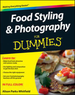 UNKNOWN - Food Styling and Photography For Dummies, ebook