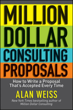 Weiss, Alan - Million Dollar Consulting Proposals: How to Write a Proposal That is Accepted Every Time, ebook