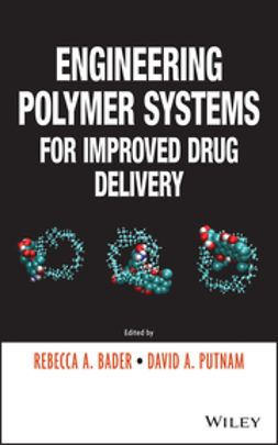 Bader, Rebecca A. - Engineering Polymer Systems for Improved Drug Delivery, ebook
