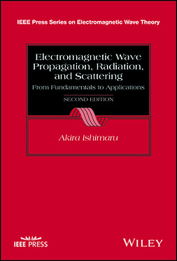 Ishimaru, Akira - Electromagnetic Wave Propagation, Radiation, and Scattering: From Fundamentals to Applications, e-bok