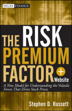 Hassett, Stephen D. - The Risk Premium Factor: A New Model for Understanding the Volatile Forces that Drive Stock Prices, ebook