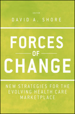Shore, David A. - Forces of Change: New Strategies for the Evolving Health Care Marketplace, e-kirja
