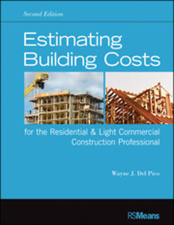 Pico, Wayne J. Del - Estimating Building Costs for the Residential and Light Commercial Construction Professional, ebook
