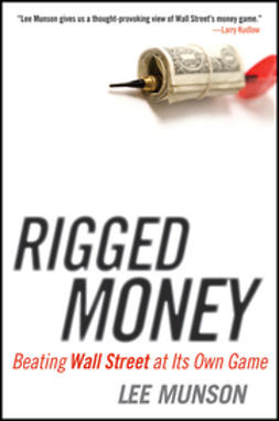 Munson, Lee - Rigged Money: Beating Wall Street at Its Own Game, ebook